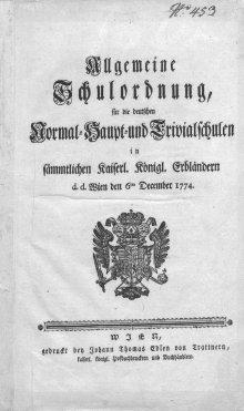 *Allgemeine Schulordnung, für die deutschen Normal- Haupt- und Trivialschulen in sämmtlichen kaiserl. Königl.…